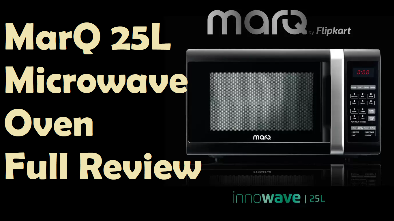 MarQ Microwave Full Review – MarQ by Flipkart – 25 ltr Marq microwave review